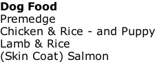 Dog Food Premedge Chicken & Rice - and Puppy Lamb & Rice (Skin Coat) Salmon